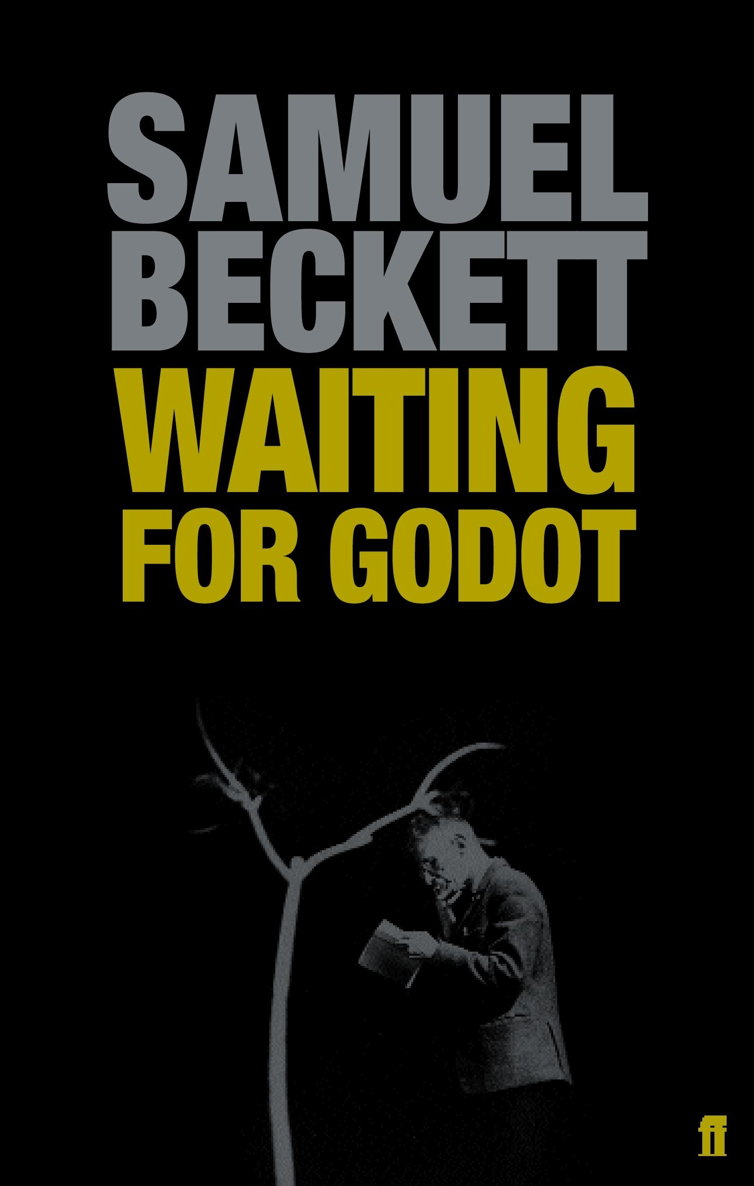 Waiting for Godot. A Tragicomedy in Two Acts. Samuel Beckett