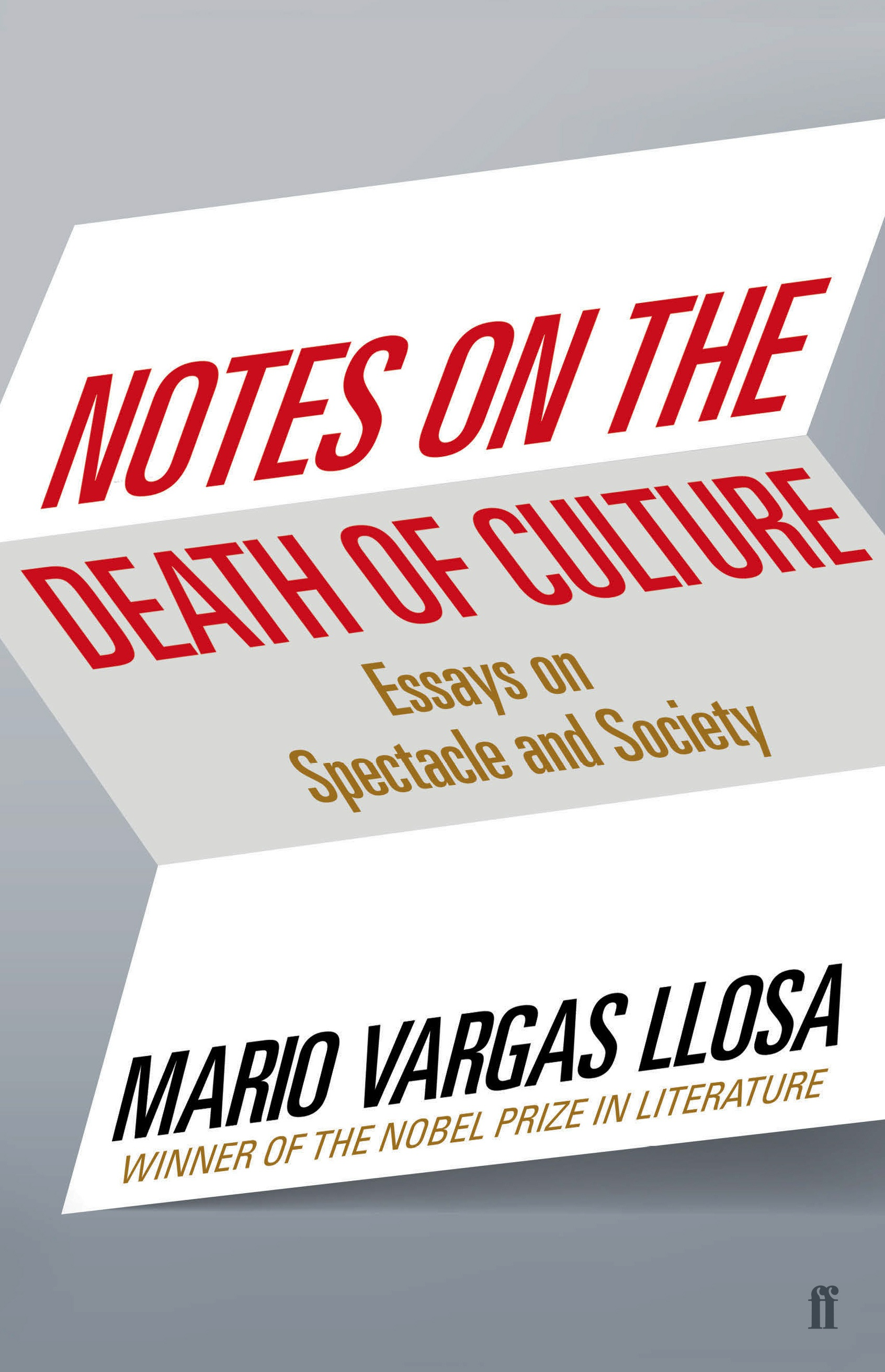 notes on the death of culture mario vargas llosa translated by cover the new essay collection by the nobel prize winning