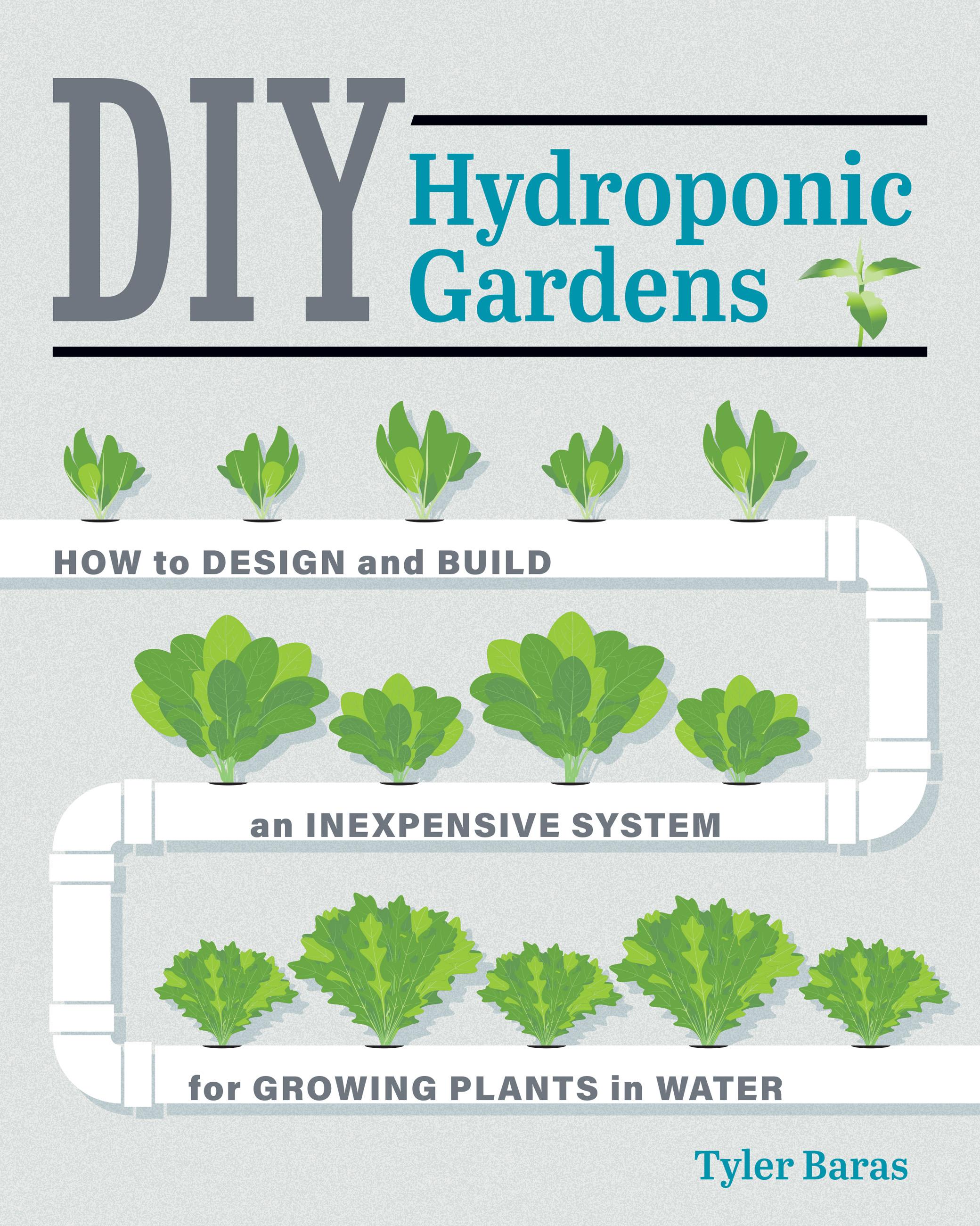 DIY Hydroponic Gardens - Tyler Baras - 9780760357590 - Murdoch books