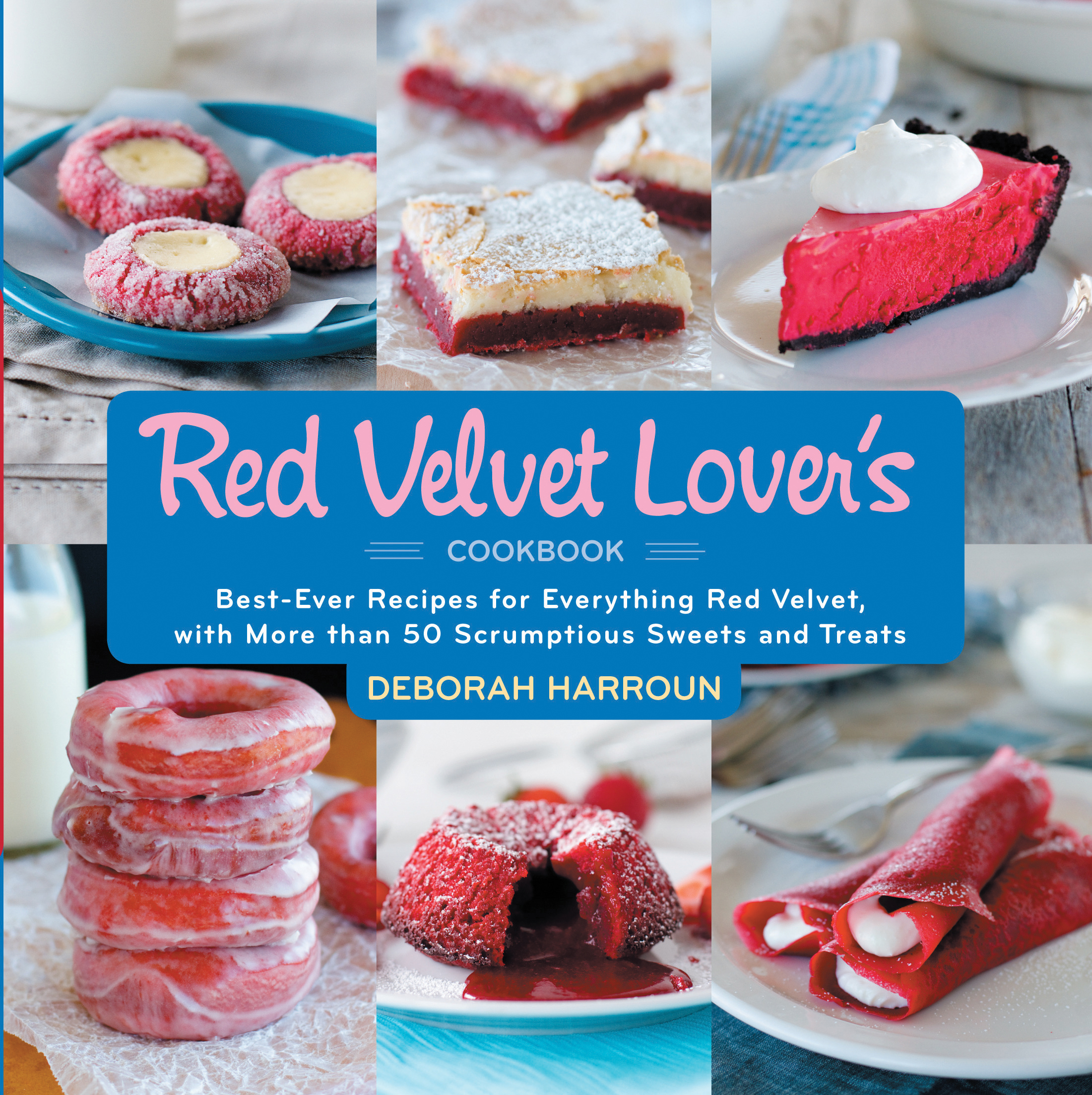 The Red Velvet Lover\'s Cookbook - Deborah Harroun - 9781558328341 ...