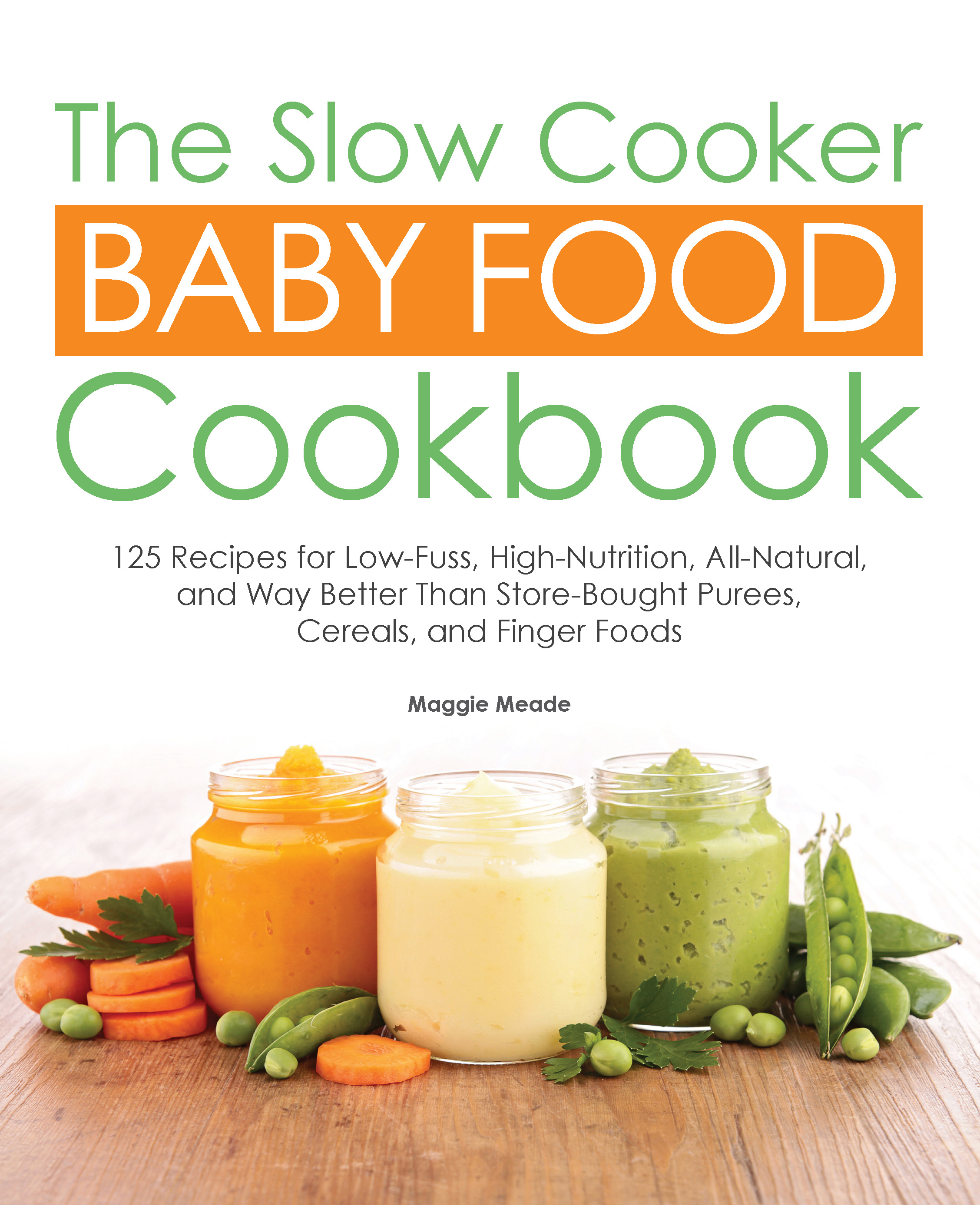 The slow cooker baby food cookbook maggie meade 9781558329089 download cover forumfinder Image collections