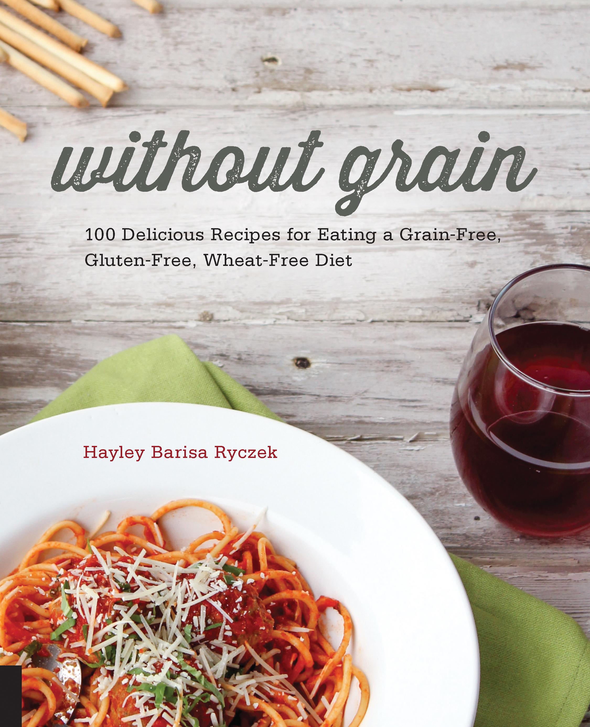 Without grain hayley ryczek 9781592336968 murdoch books download cover forumfinder Gallery