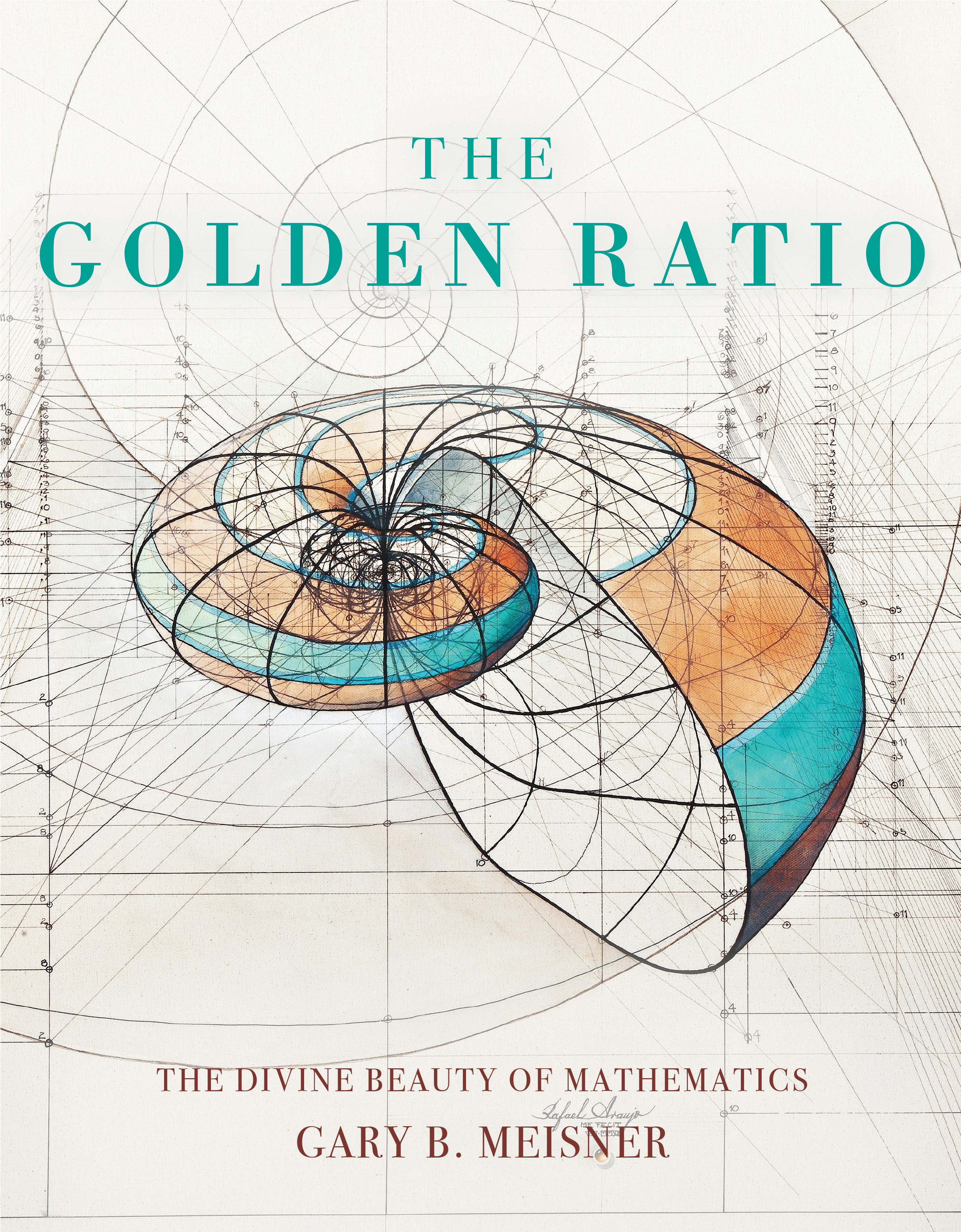The Golden Ratio Rafael Araujo And Gary B Meisner 9781631064869 Murdoch Books