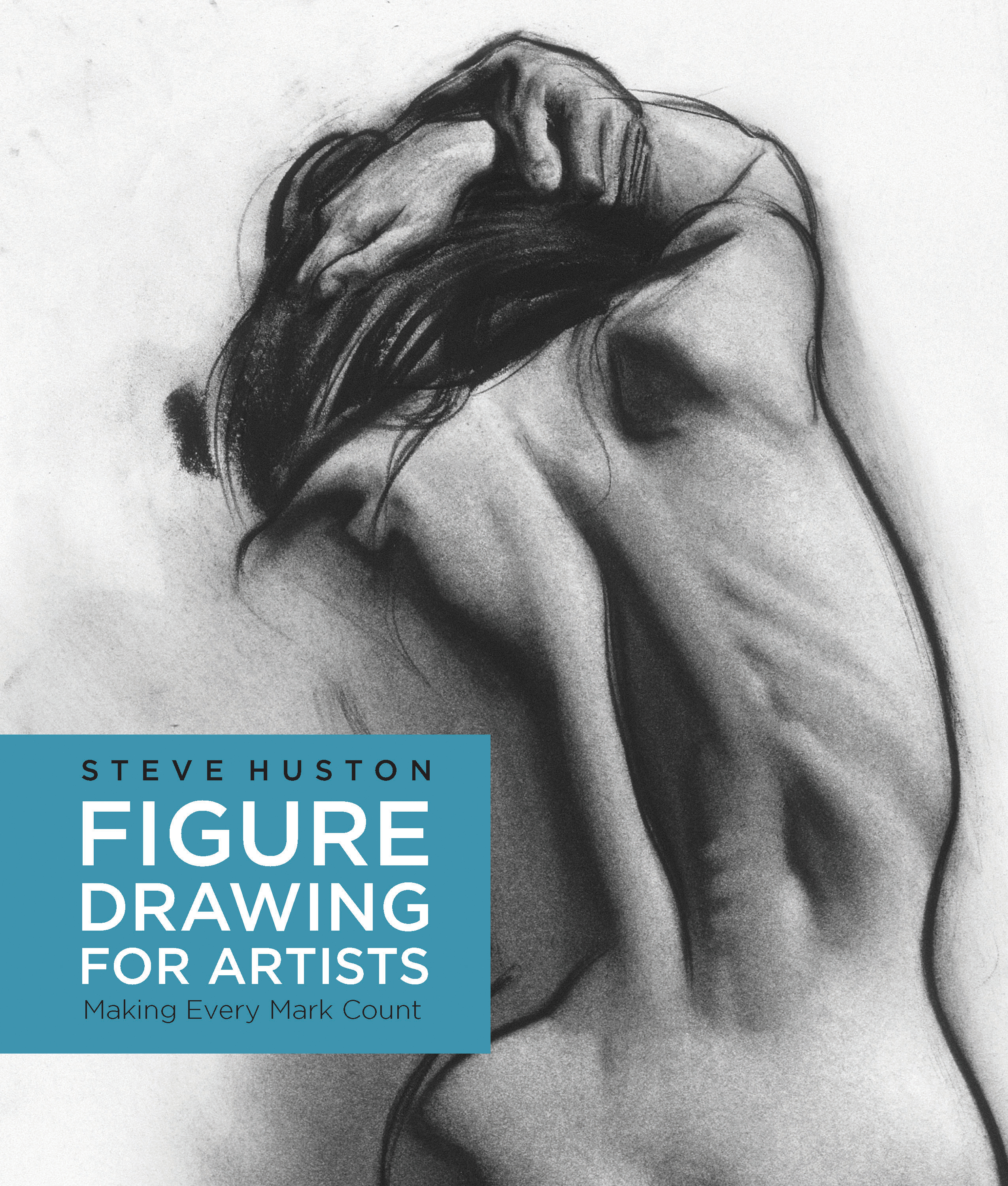 Figure Drawing for Artists - Steve Huston - 9781631590658