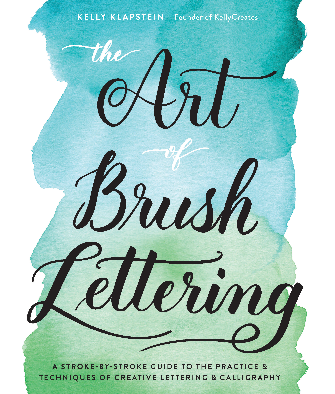 The art of brush lettering kelly klapstein