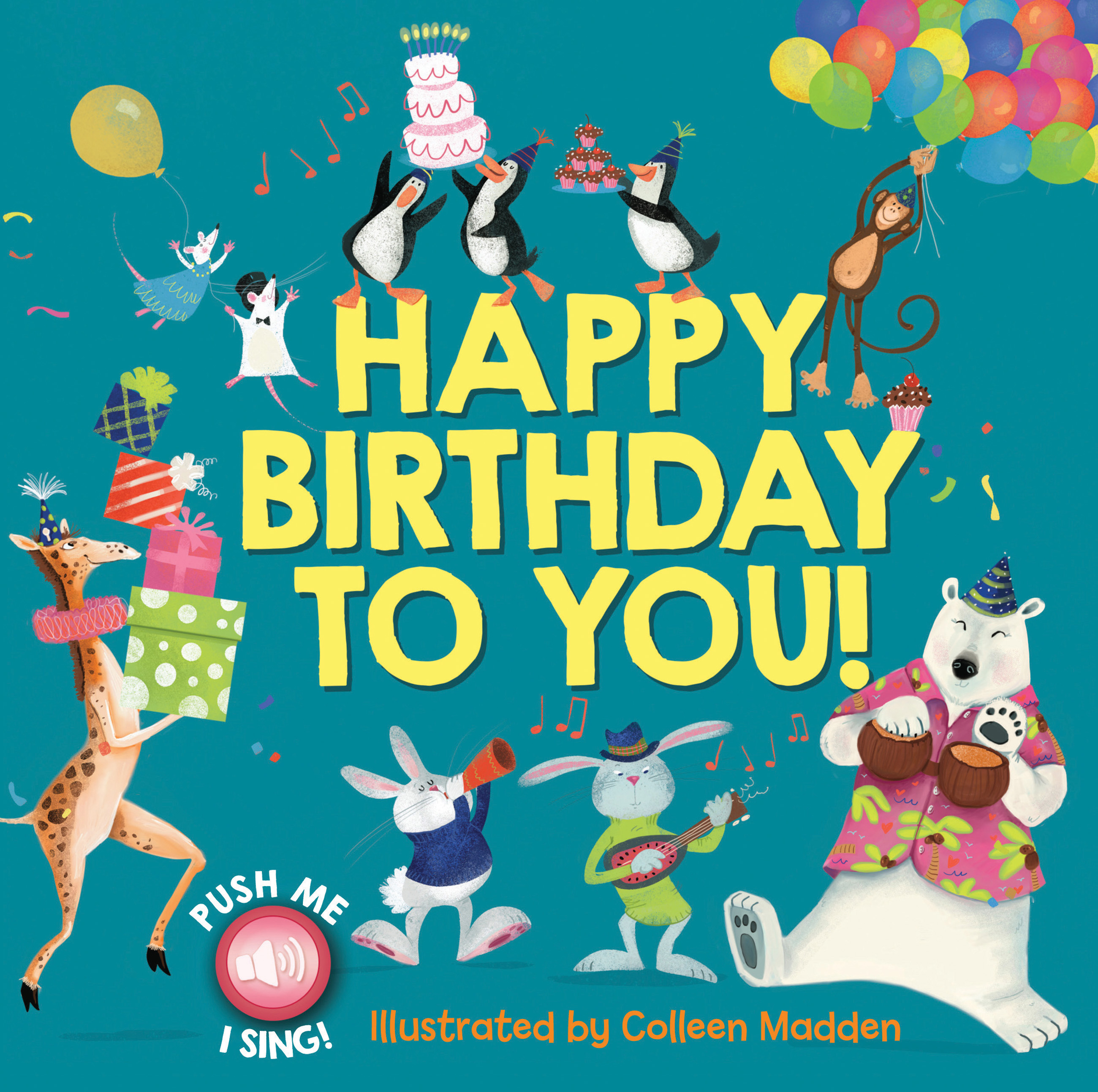 Happy Birthday to You! - illustrated by Colleen Madden