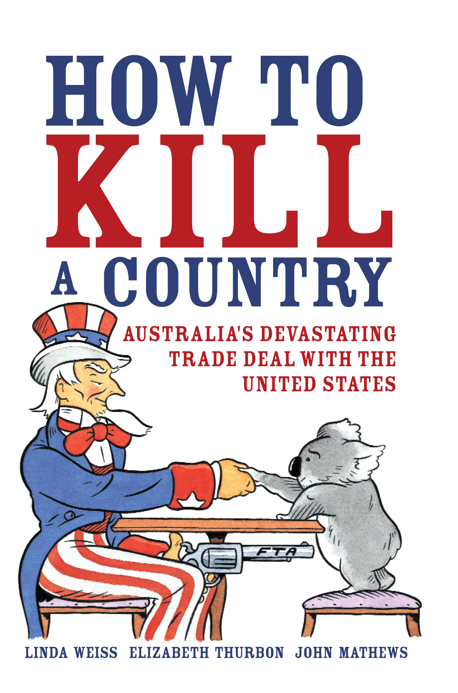 How To Kill A Country Linda Weiss Elizabeth Thurbon John Mathews