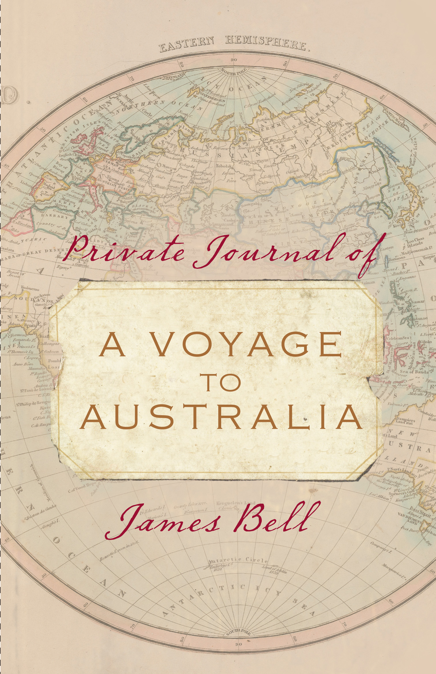 Private Journal of a Voyage to Australia - James Bell ...