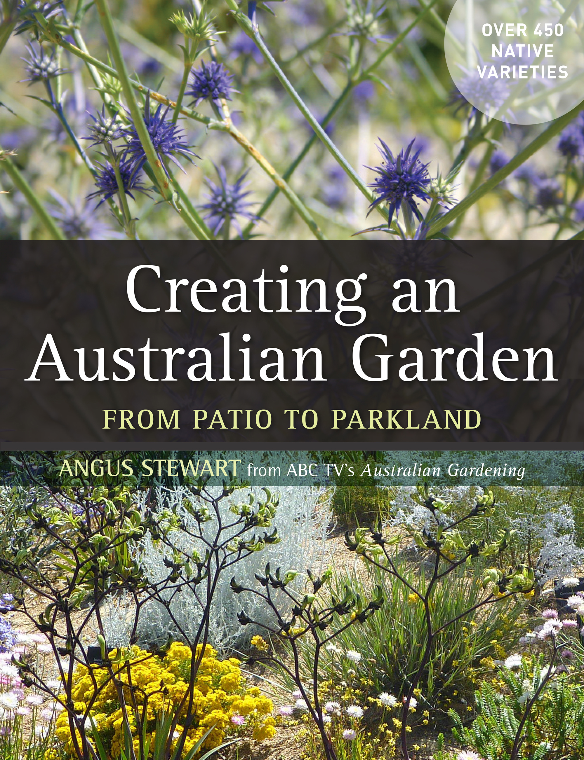 Creating An Australian Garden - Angus Stewart - 9781743310236 - Allen U0026 Unwin - Australia