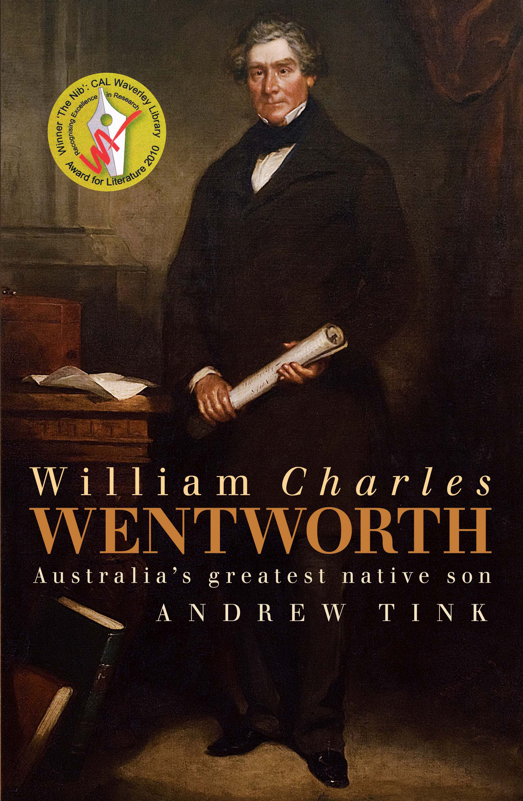 a biography of william charles wentworth an australian poet William charles wentworth: australia's greatest native son  andrew tink's fine biography of william charles wentworth takes its subtitle –  wentworth was .