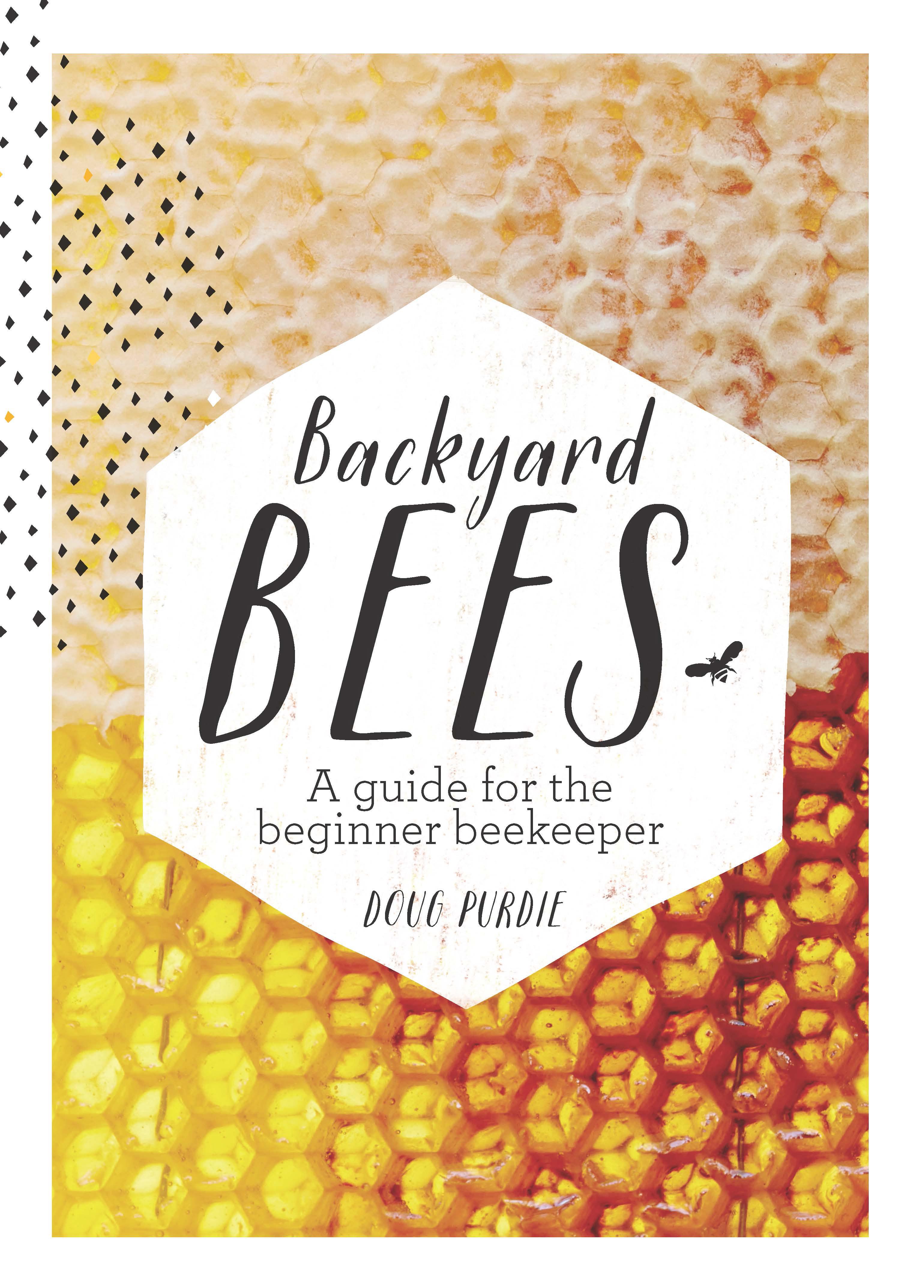 backyard bees doug purdie 9781743361719 murdoch books