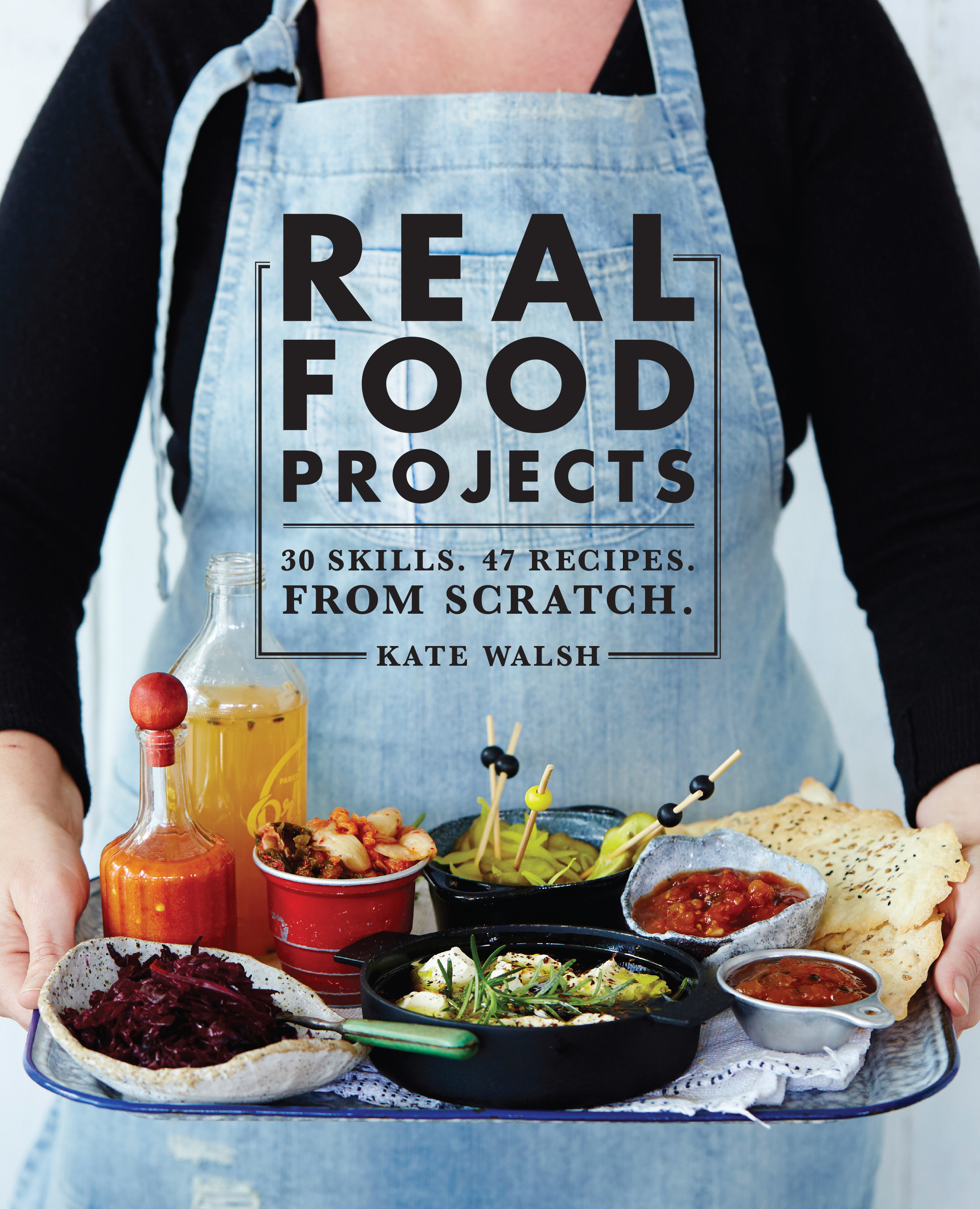 Real food projects kate walsh 9781743364215 murdoch books real food projects forumfinder Choice Image