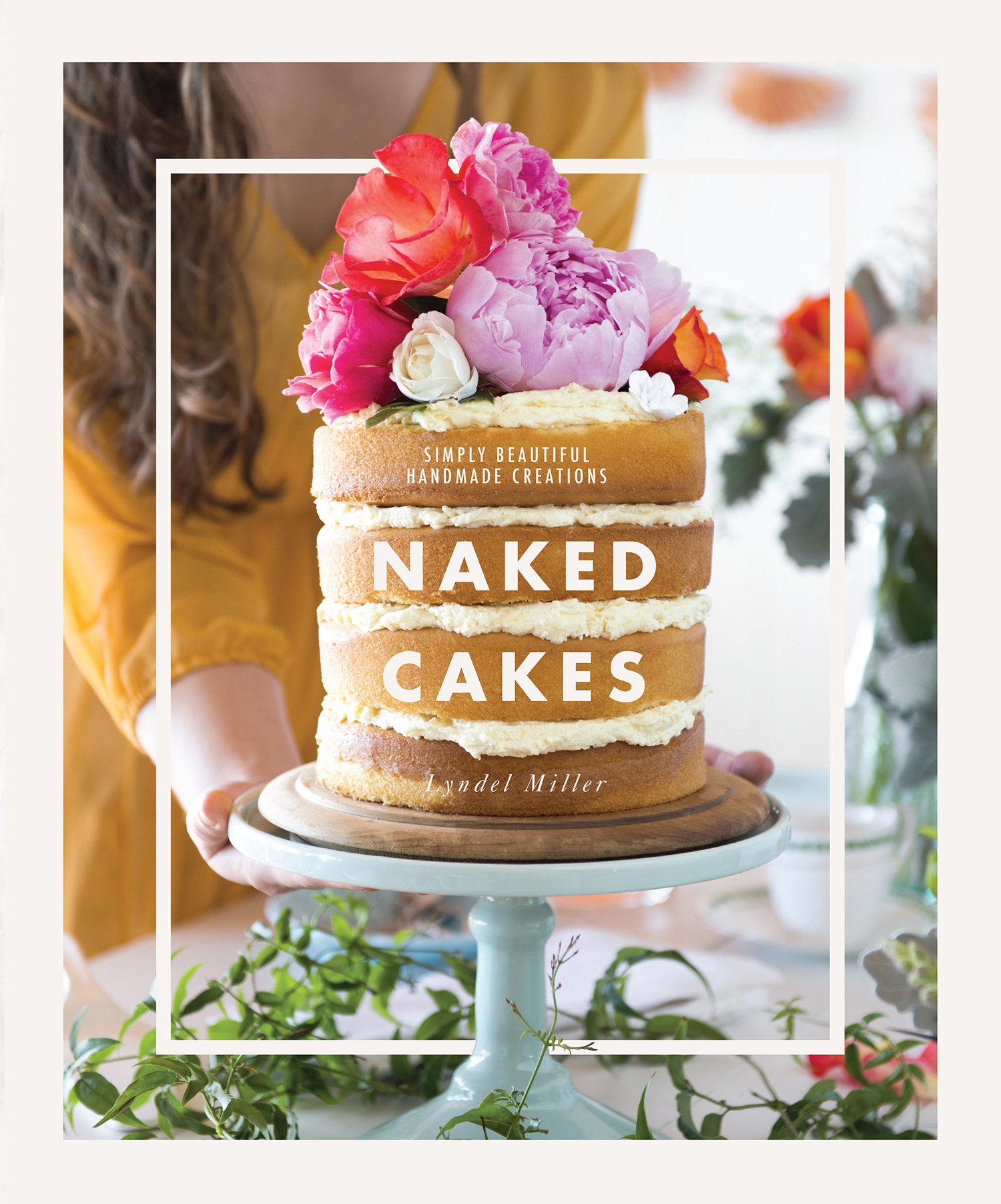Naked Cakes - Lyndel Miller - 9781743365342 - Murdoch books: https://www.murdochbooks.com.au/browse/books/baking/Naked-Cakes...