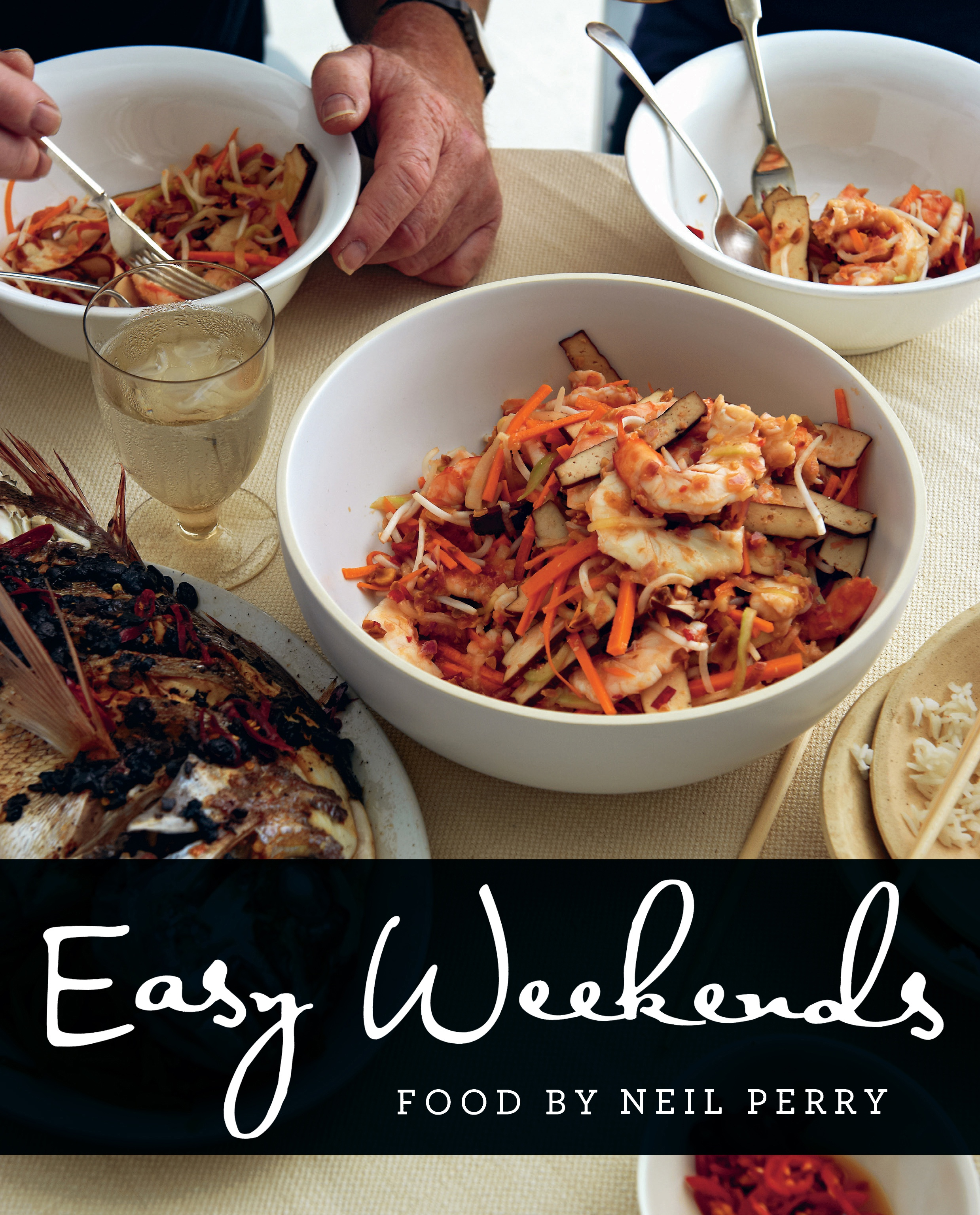 Easy weekends neil perry 9781743365465 murdoch books download cover forumfinder Image collections