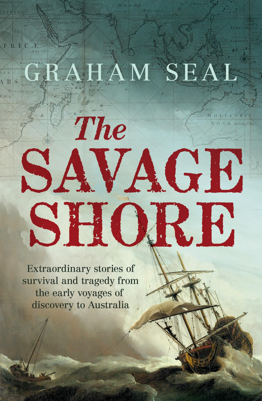 The Savage Shore - Graham Seal - 9781760111076 - Allen