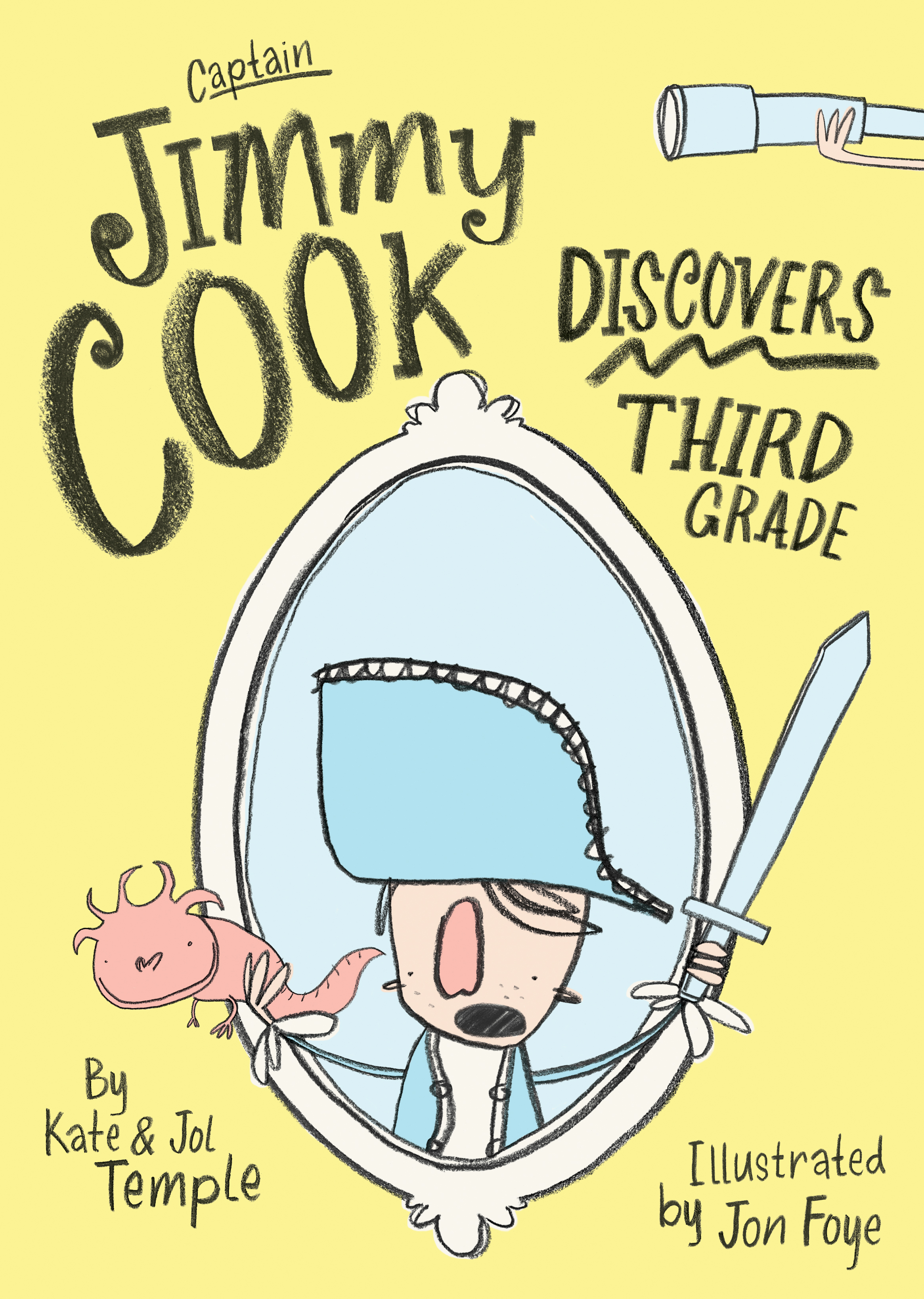 Captain Jimmy Cook Discovers Third Grade - Kate Temple and Jol Temple, illustrated by Jon Foye ...