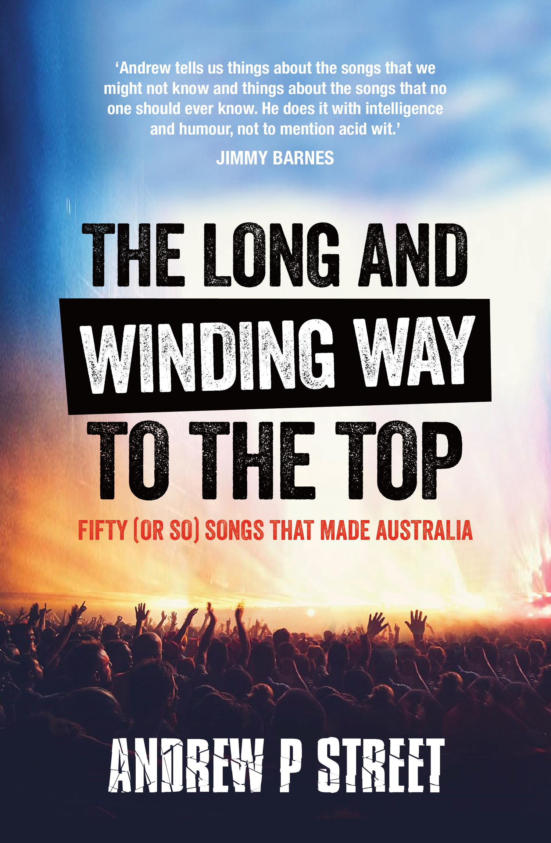Image result for the long and winding way to the top andrew p street