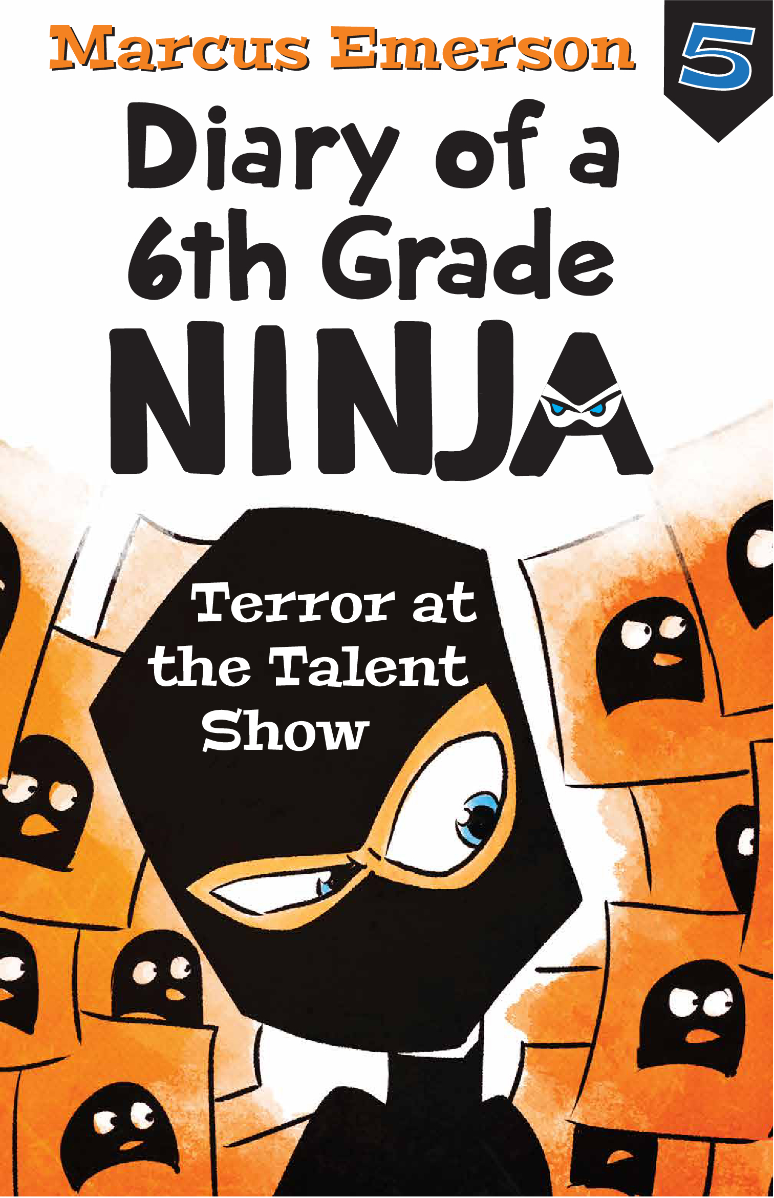 Terror at the Talent Show: Diary of a 6th Grade Ninja Book 5 ...