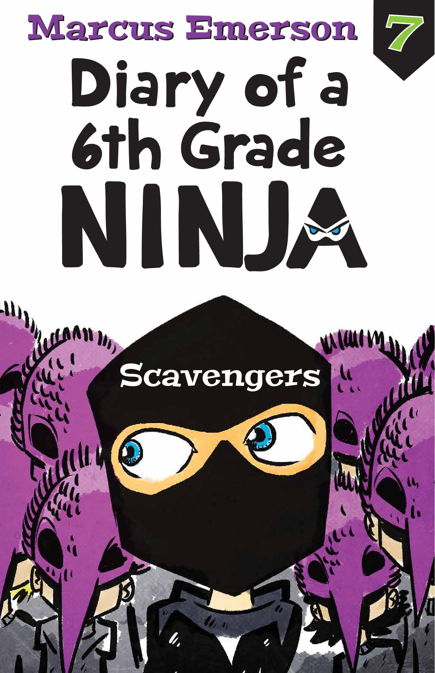 Scavengers: Diary of a 6th Grade Ninja Book 7 - Marcus Emerson ...