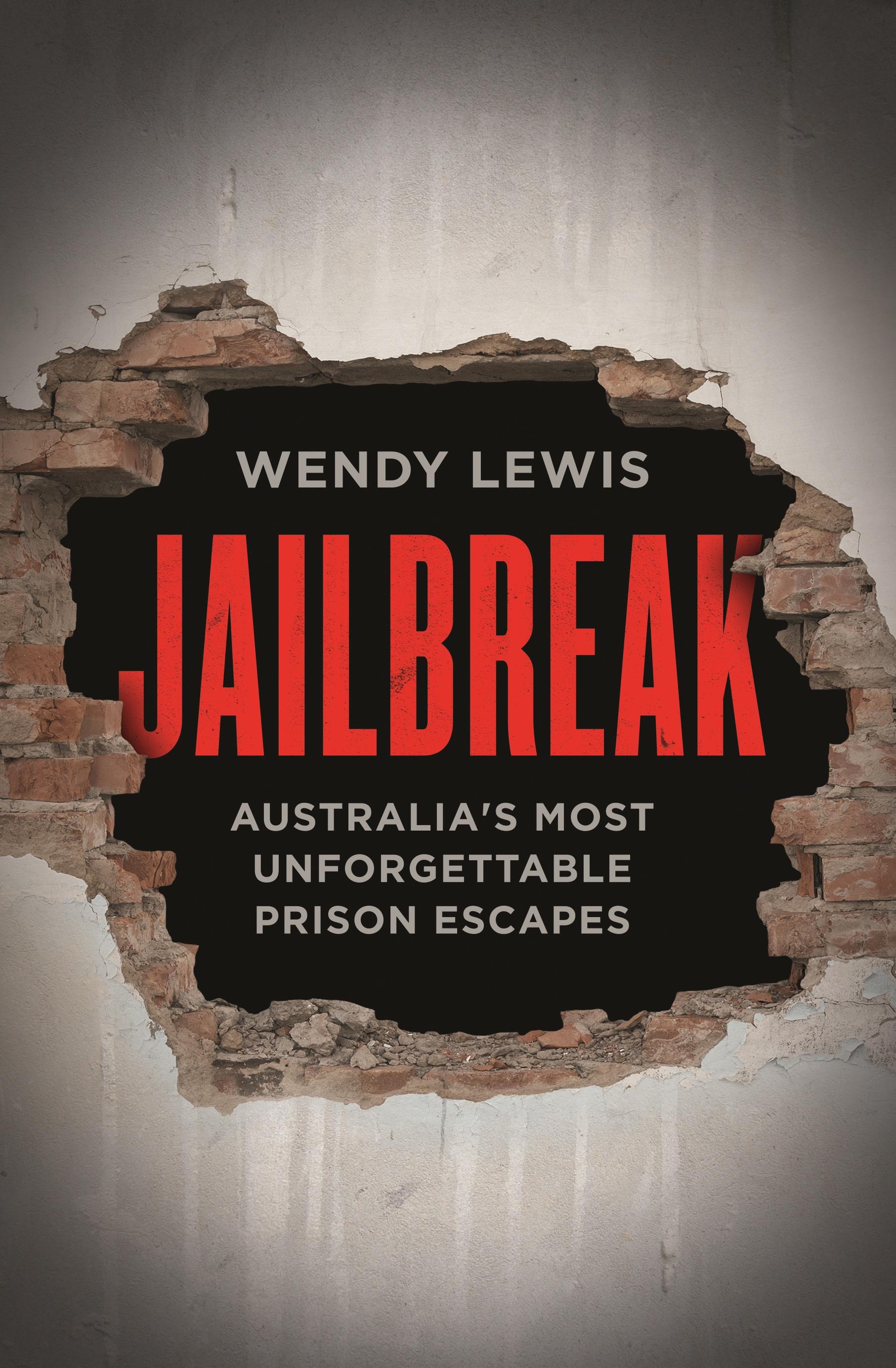 Jailbreak - Wendy Lewis - 9781760401238 - Allen & Unwin