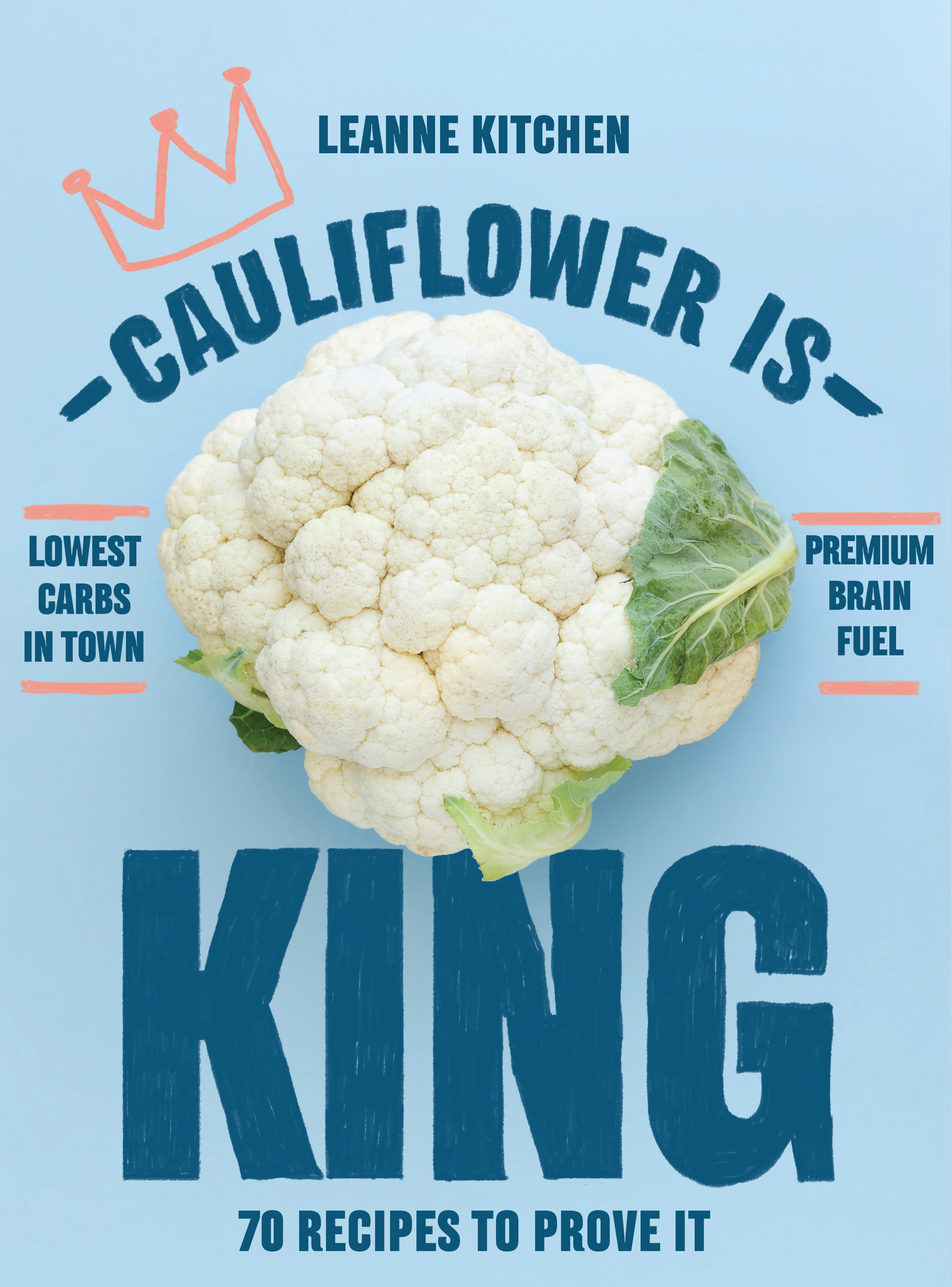 Cauliflower is King - Leanne Kitchen - 9781760523602 - Murdoch books