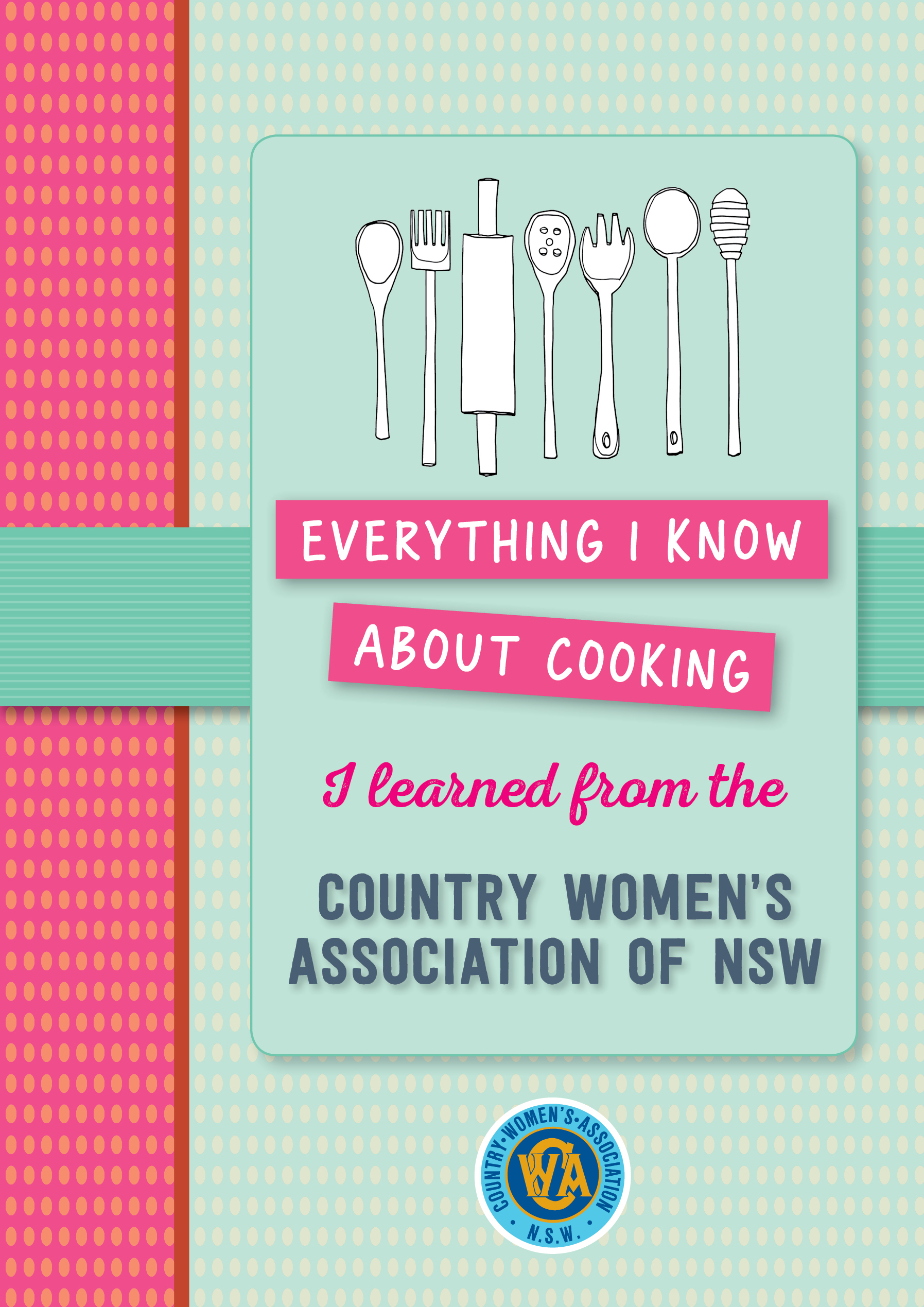 everything i know about cooking i learned from cwa cwa nsw