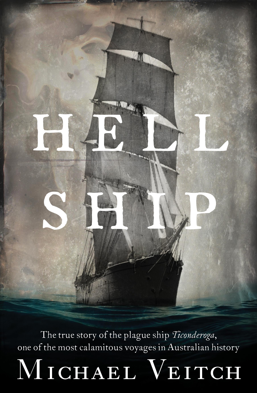 Hell Ship Michael Veitch 9781760630843 Allen Unwin Australia