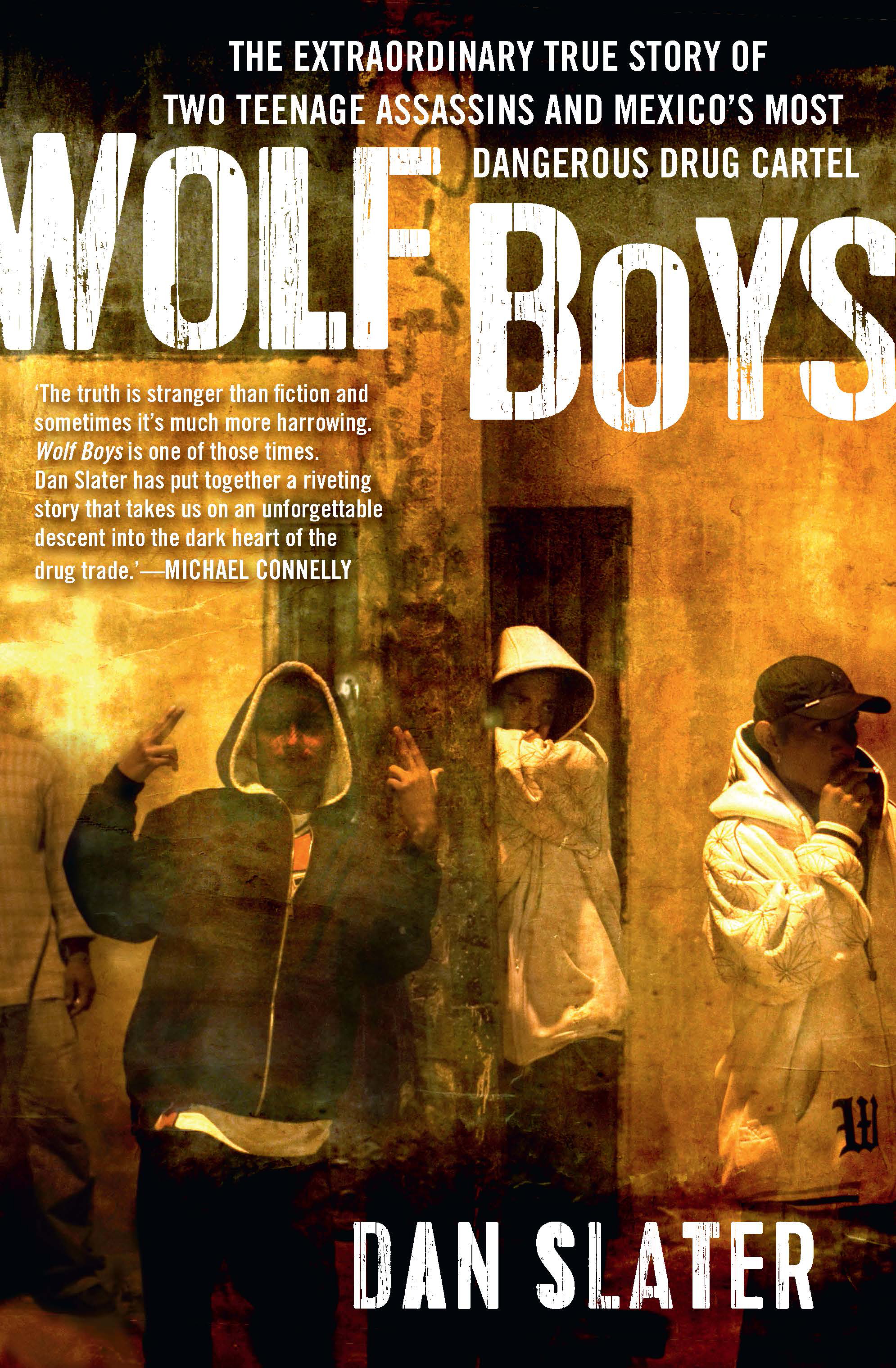 Wolf Boys Two American Teenagers and Mexicos Most Dangerous Drug Cartel