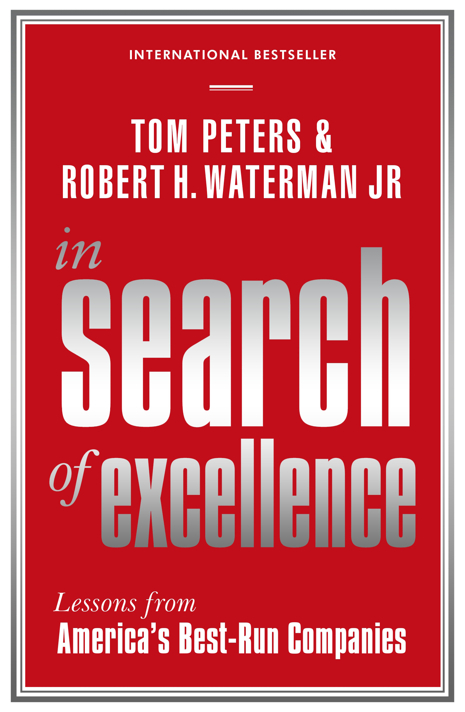In search of excellence robert h waterman jr and tom peters in search of excellence publicscrutiny Choice Image