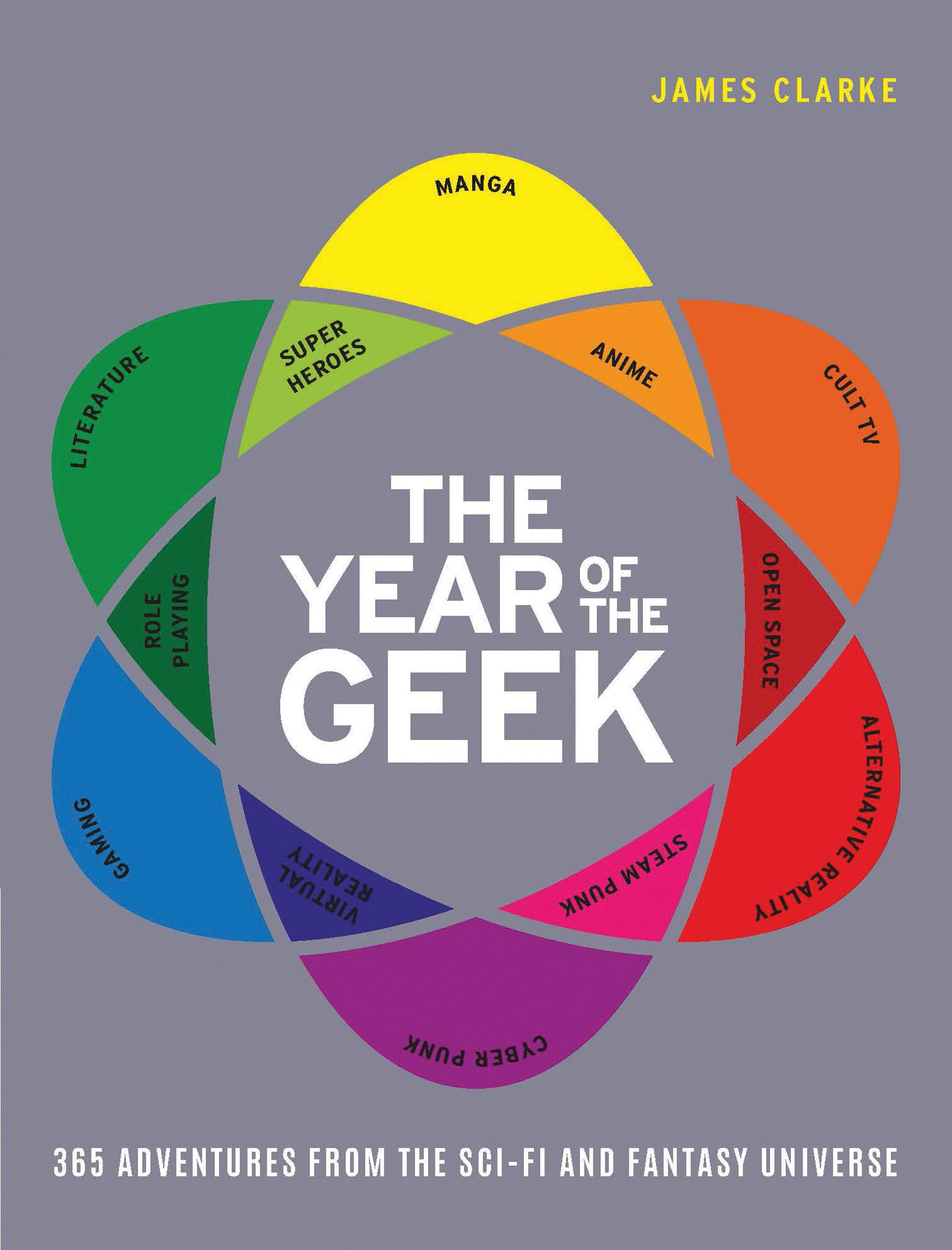 The Year Of The Geek James Clarke 9781781316924 Murdoch Books