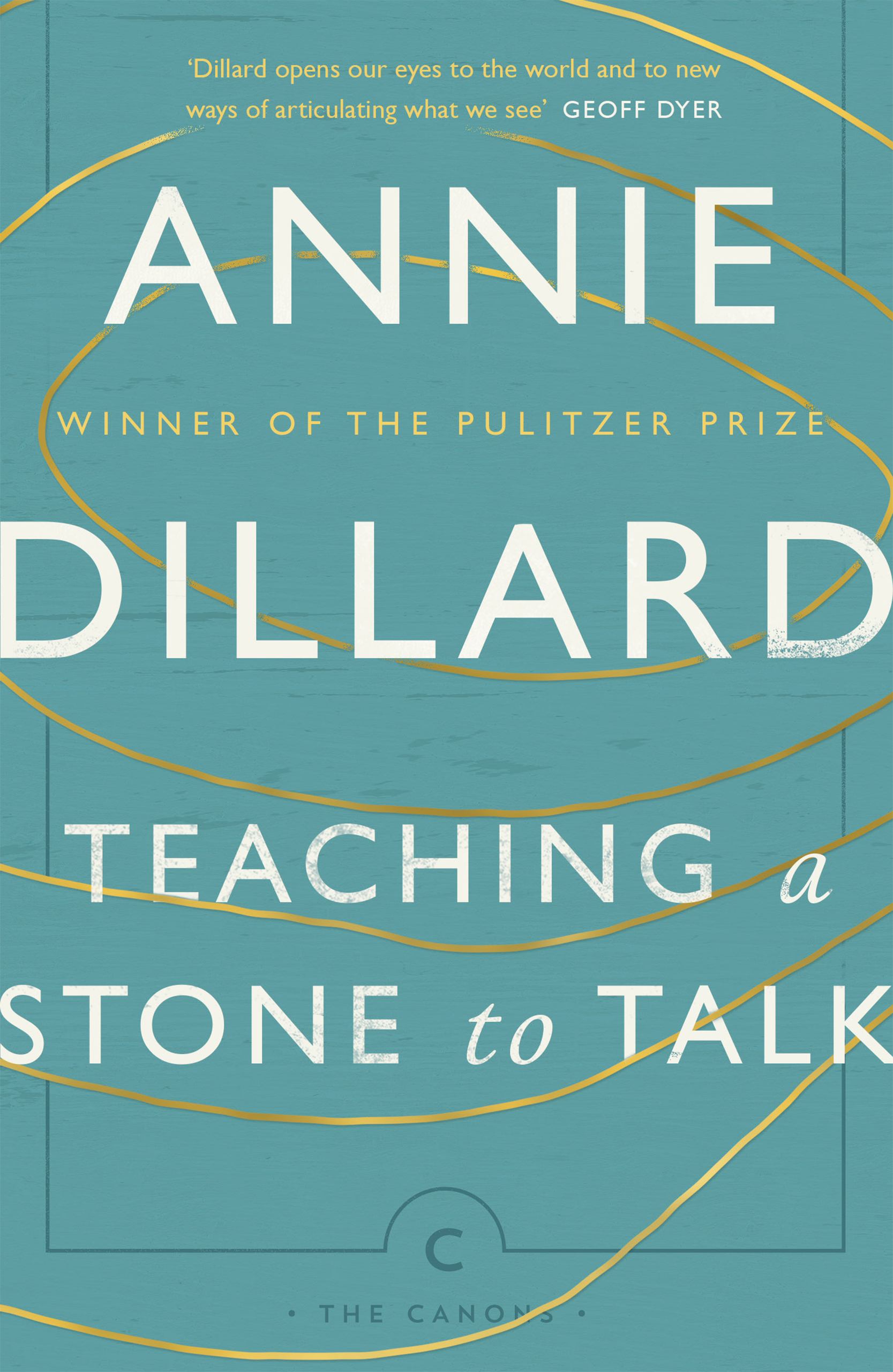teaching a stone to talk living She writes both fiction and nonfiction books including tickets for a prayer wheel, holy the firm, teaching a stone to talk, the living, and mornings like this:.