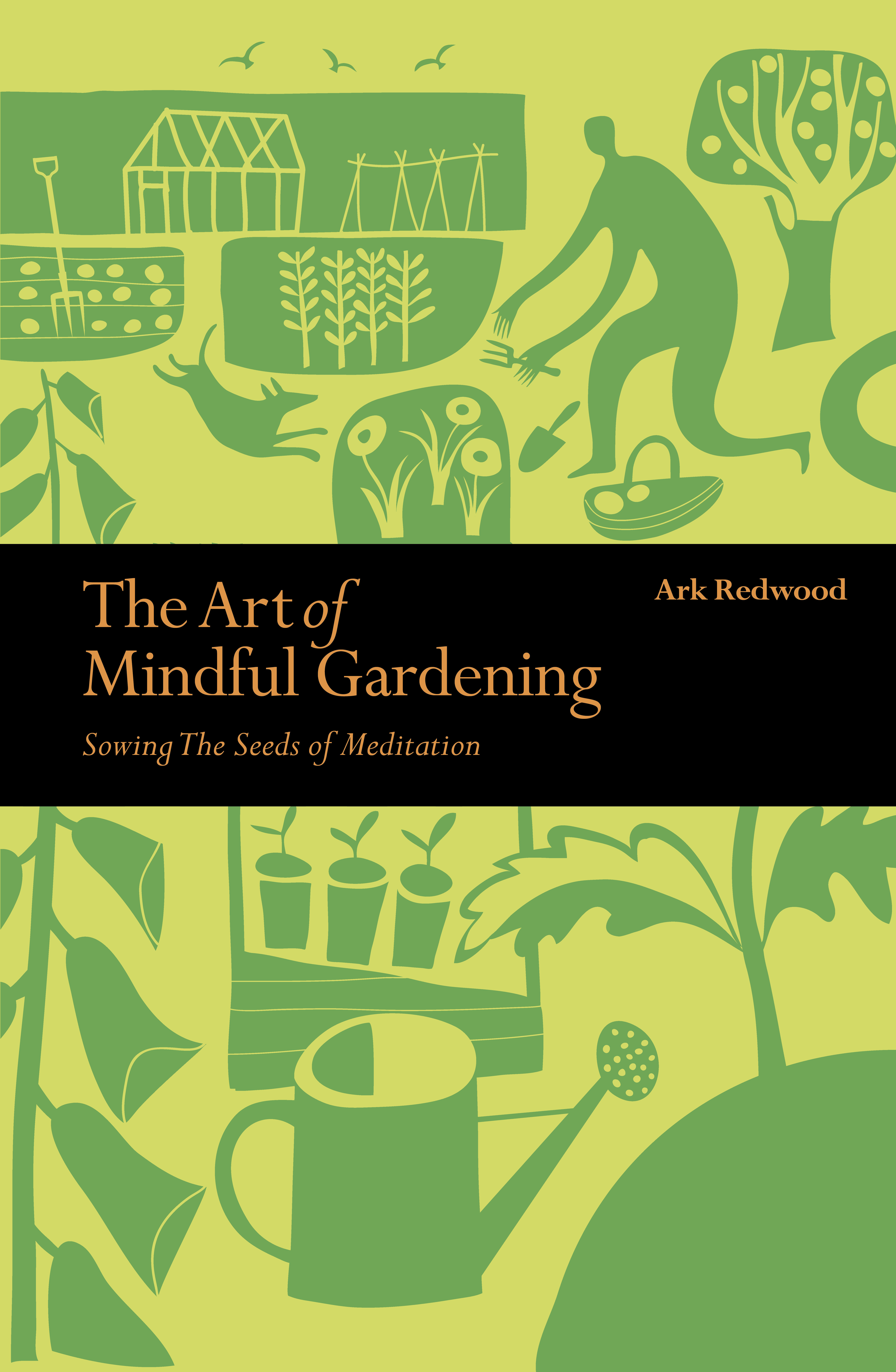The Art Of Mindful Gardening Ark Redwood 9781782405832