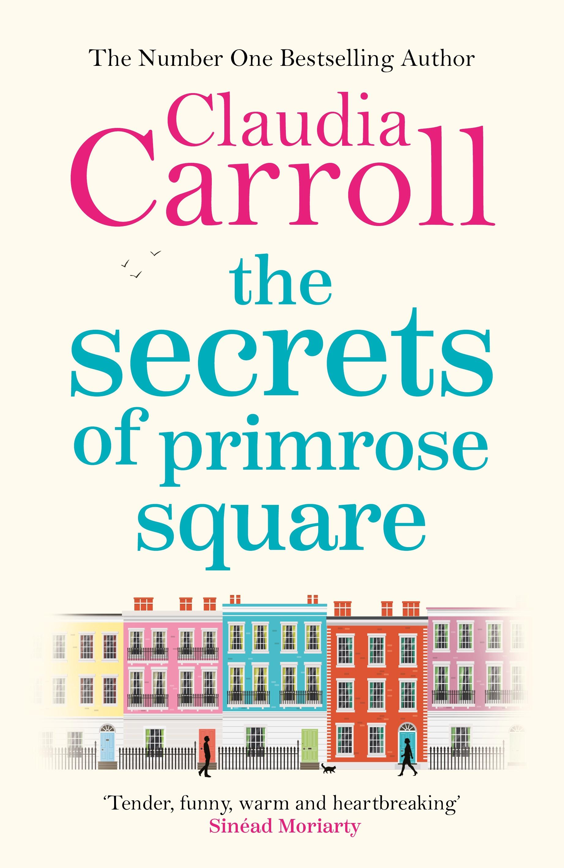 The Secrets of Primrose Square - Claudia Carroll - 9781785765261 ...