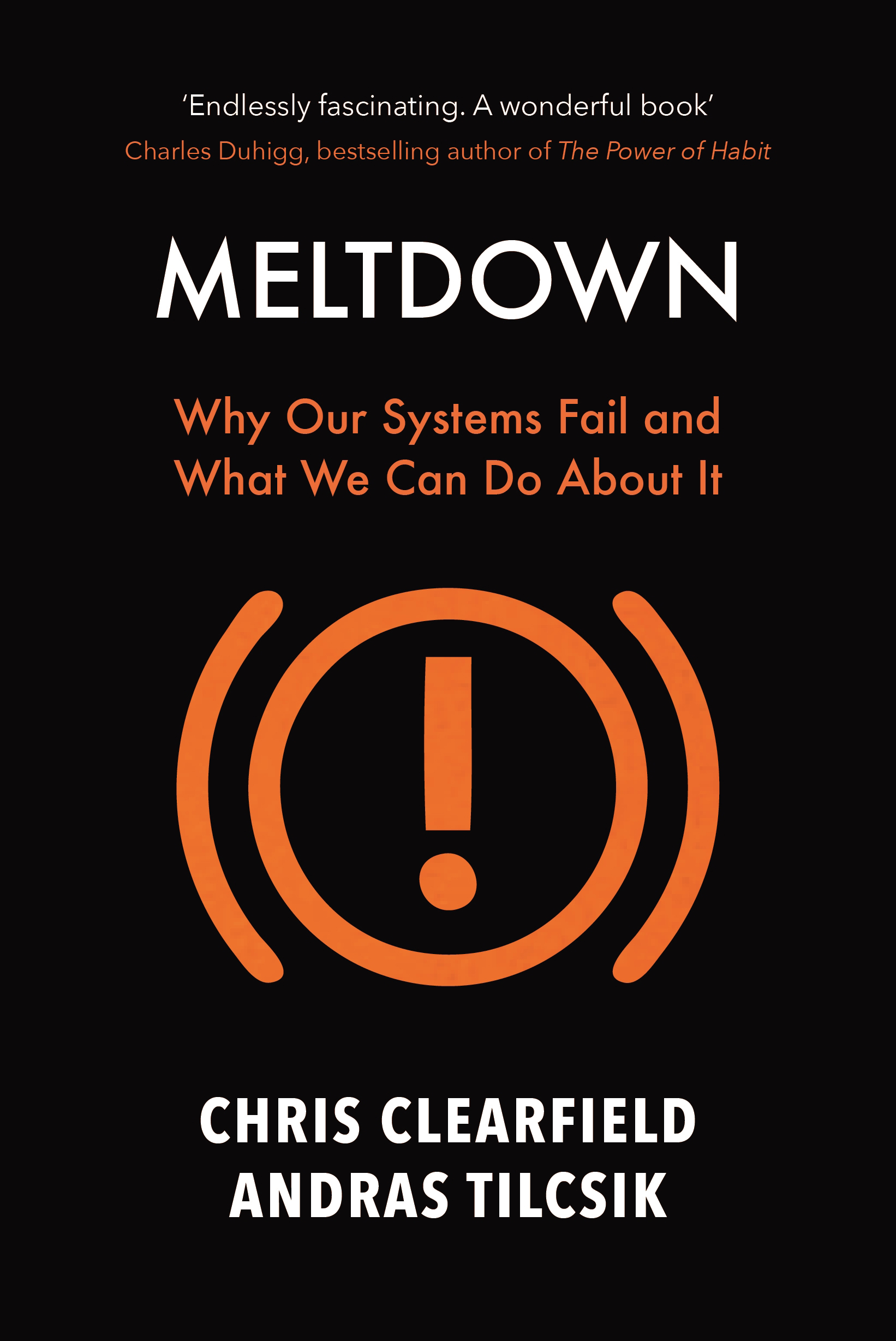Meltdown Chris Clearfield And Andras Tilcsik