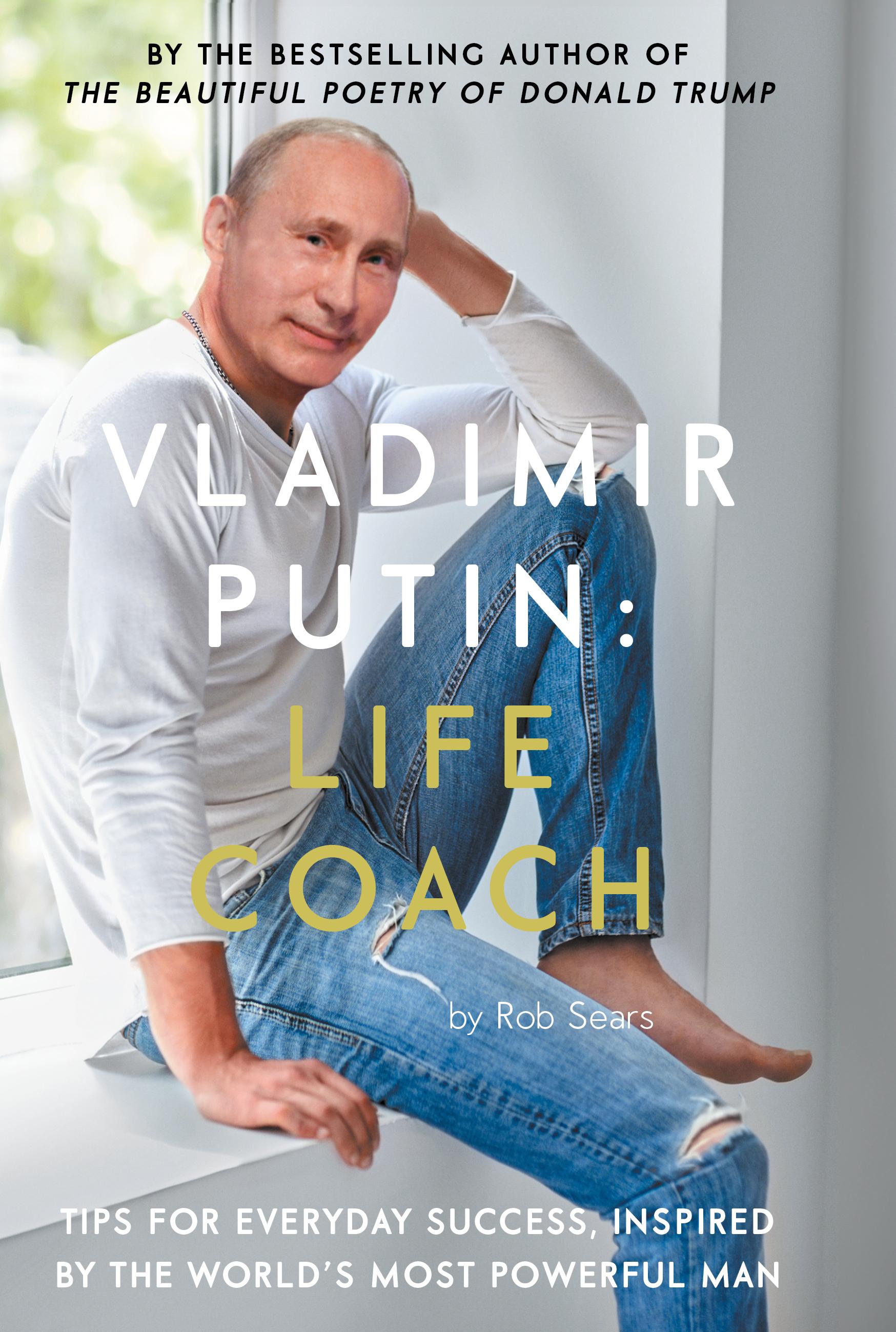 Vladimir Putin Life Coach Rob Sears 9781786894694 Allen Unwin Australia