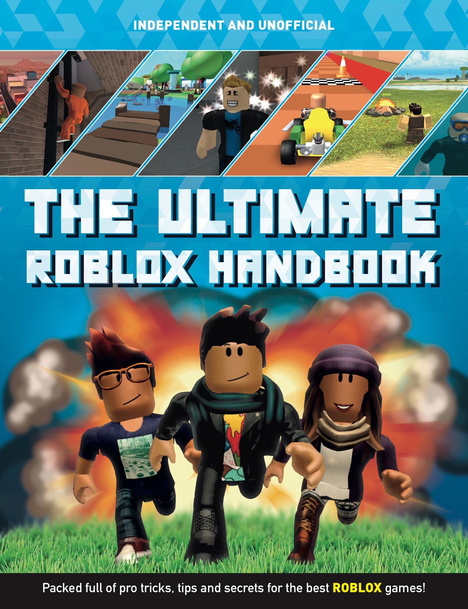 Run Bomb Roblox - The Ultimate Roblox Handbook Kevin Pettman 9781787393684
