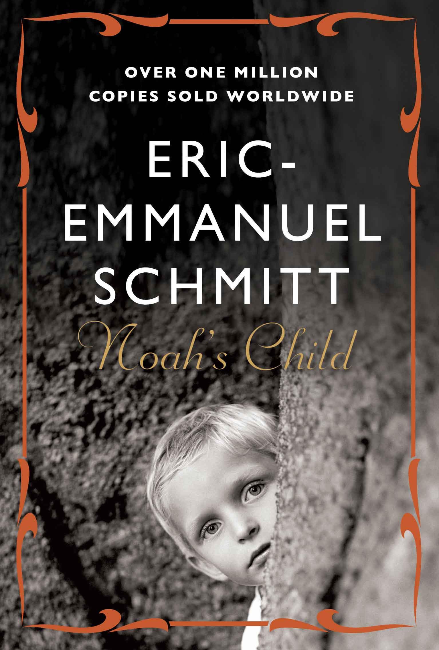 noah 39 s child eric emmanuel schmitt translated by. Black Bedroom Furniture Sets. Home Design Ideas