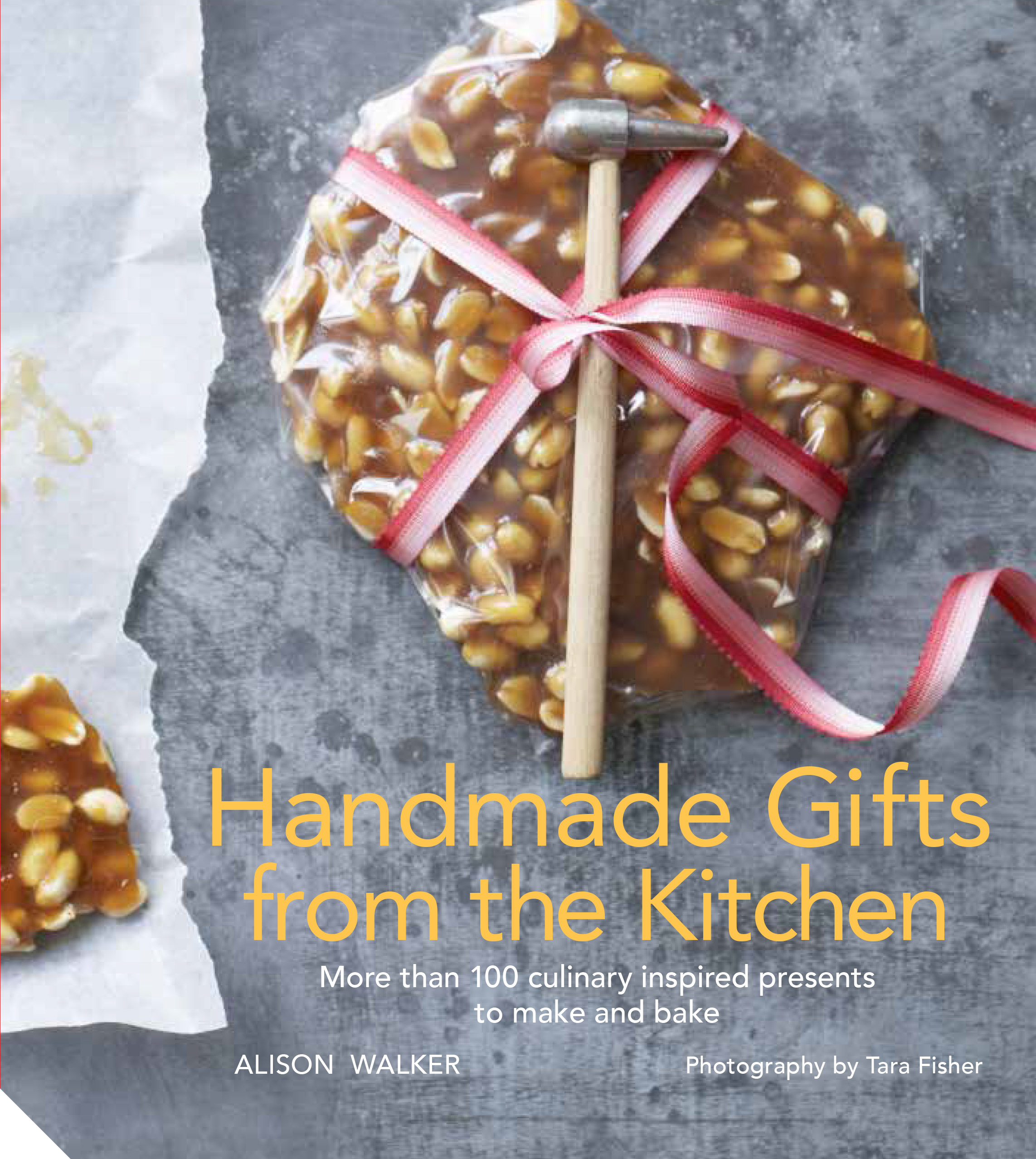 Handmade Gifts From The Kitchen Alison Walker Tara Fisher