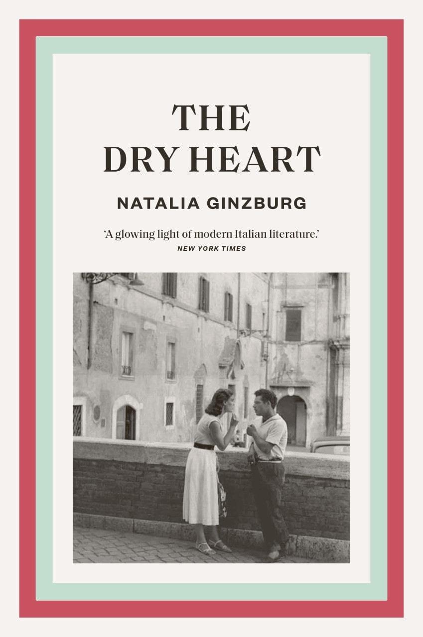 The Dry Heart Natalia Ginzburg 9781911547600 Murdoch Books